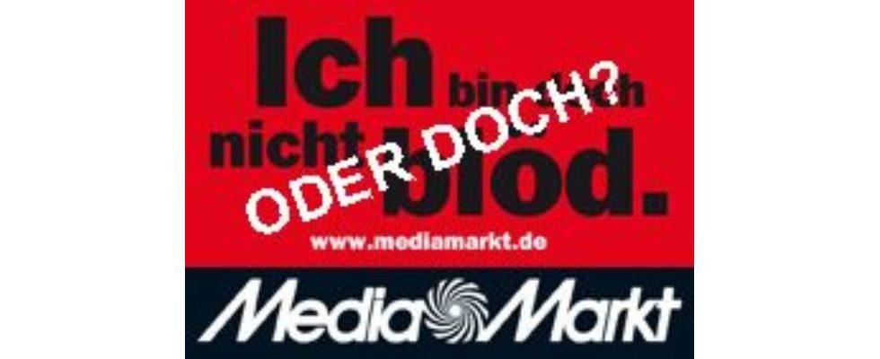 Media Markt ist doch nicht blöd