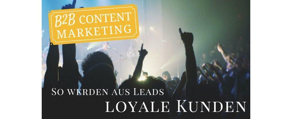 Content Marketing im B2B: Wie werden aus Kaufinteressenten loyale Kunden?