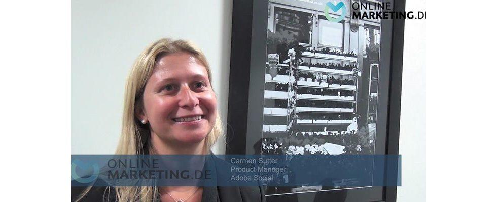 Von plumpen Likes und Followern hin zur Monetarisierung von Social – Carmen Sutter, Adobe Social, im Videointerview
