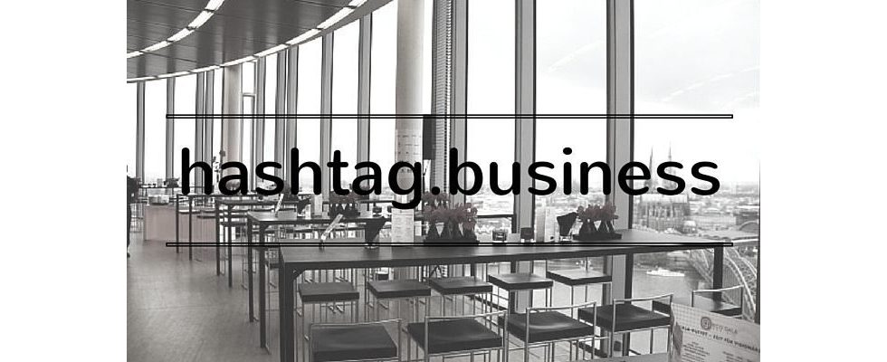 hashtag.business 2016: Live aus der Social-Media Praxis