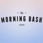 The Morning Bash