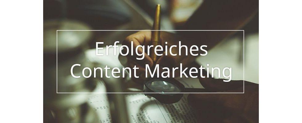 Erfolgreiches Content Marketing: Die wichtigsten Lehren der vergangenen Jahre