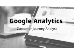 Google Analytics: Customer Journey Analyse