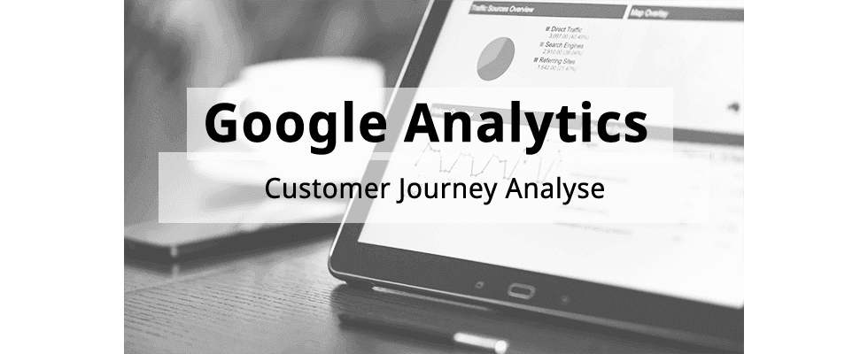 Google Analytics Hands-On: Customer Journey Analyse