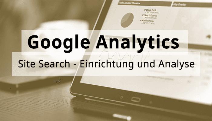 Google Analytics Hands-On: Site Search – Einrichtung und Analyse