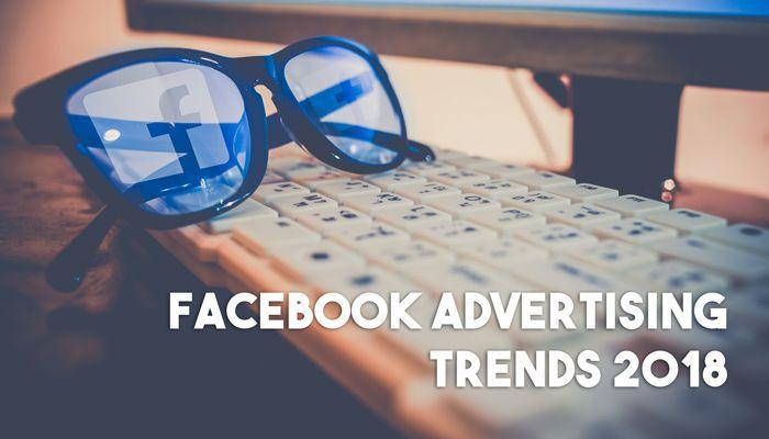 5 wichtige Facebook Advertising Trends 2018