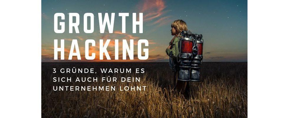Growth Hacking: 3 Gründe, warum es sich auch für dein Unternehmen lohnt