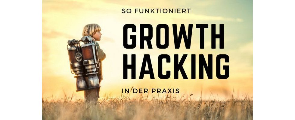 How-to: So funktioniert Growth Hacking in der Praxis