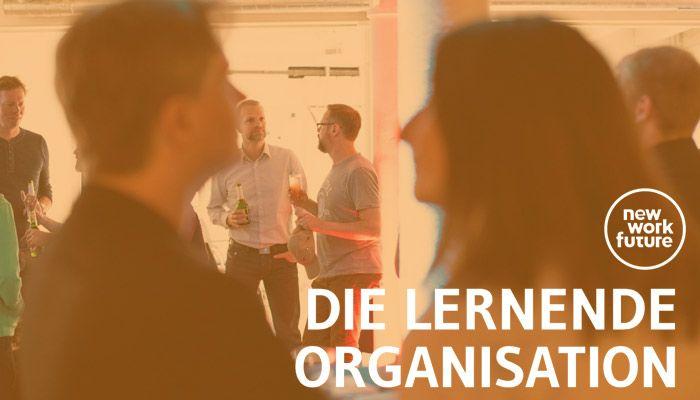 New Work Future Konferenz: Über lernende Organisationen & die Zukunft der Arbeit