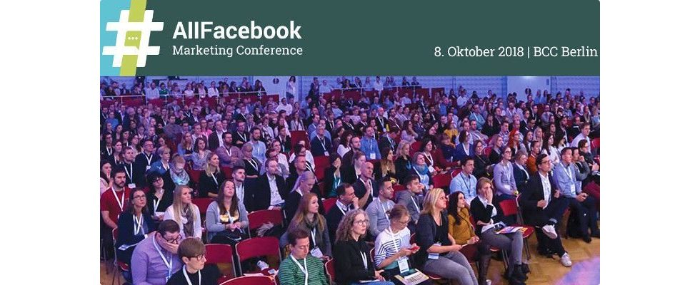 Die AllFacebook Marketing Conference 2018: Social Media-Expertise aus dem Herzen Berlins