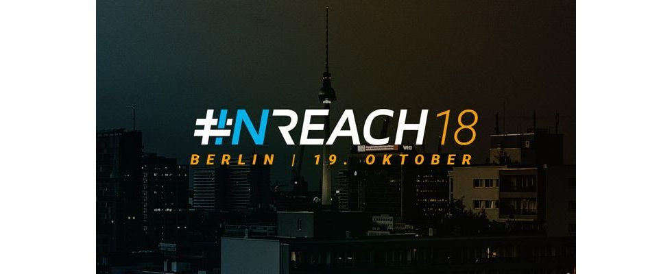 INREACH: Hunderte Influencer, Top Speaker und hochkarätiges Publikum treffen in Berlin aufeinander