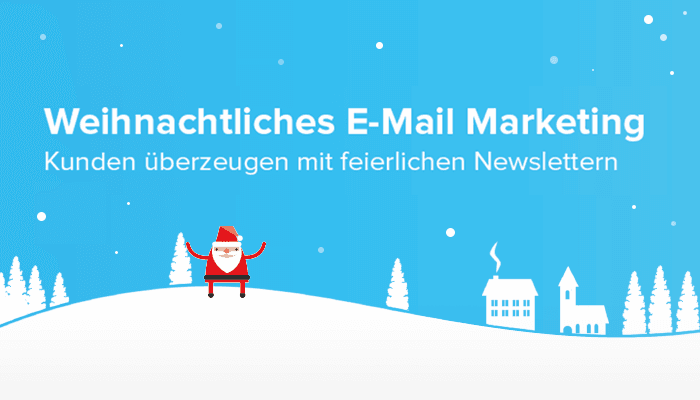 5 Tipps für weihnachtliches E-Mail Marketing, das deine Empfänger überzeugt