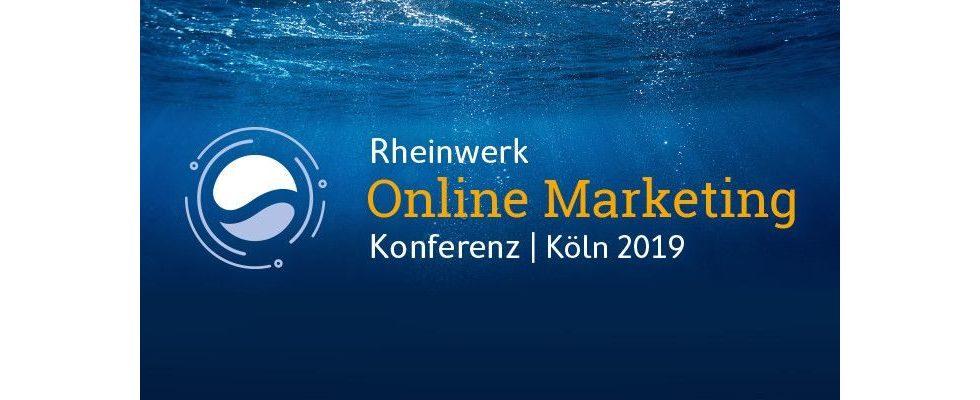Die Rheinwerk Online Marketing Konferenz 2019: Ganzheitliche Kompetenz für alle Kanäle