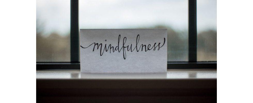 Achtsam gegen Stress: Was ist diese Mindfulness?