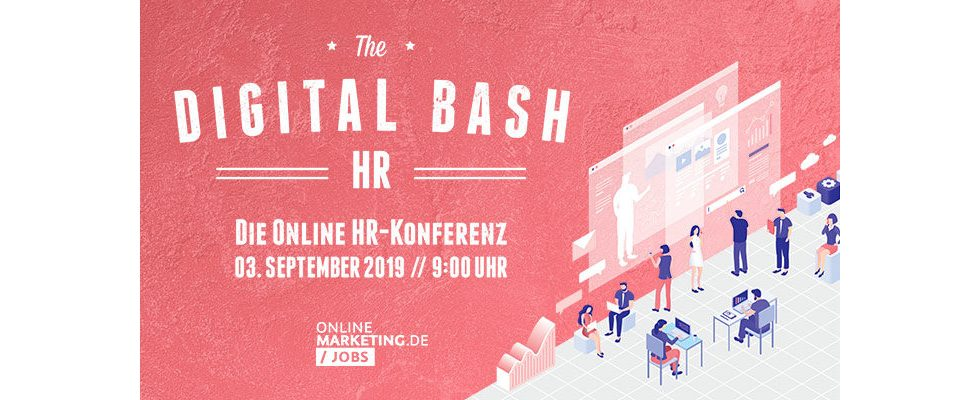 The Digital Bash HR: Die Online HR-Konferenz für deinen Boost in Recruiting und New Work