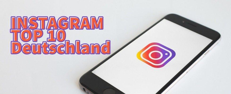 Instagram Top 10: Das sind Deutschlands beliebteste Instagrammer