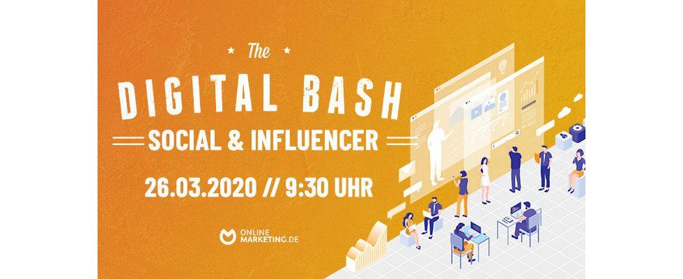 The Digital Bash – Social & Influencer: Mit Influencer Marketing zum Erfolg