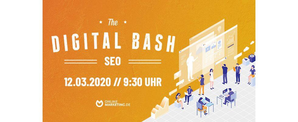 The Digital Bash – SEO Special: Für Suchmaschinenoptimierung par excellence
