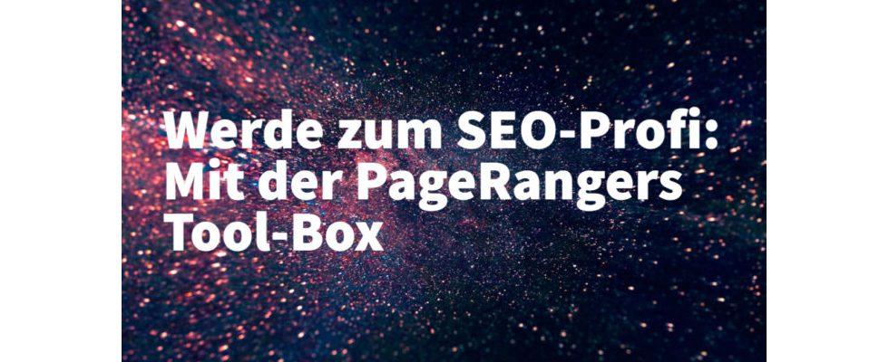 Werde zum SEO-Profi: Mit der PageRangers Tool-Box
