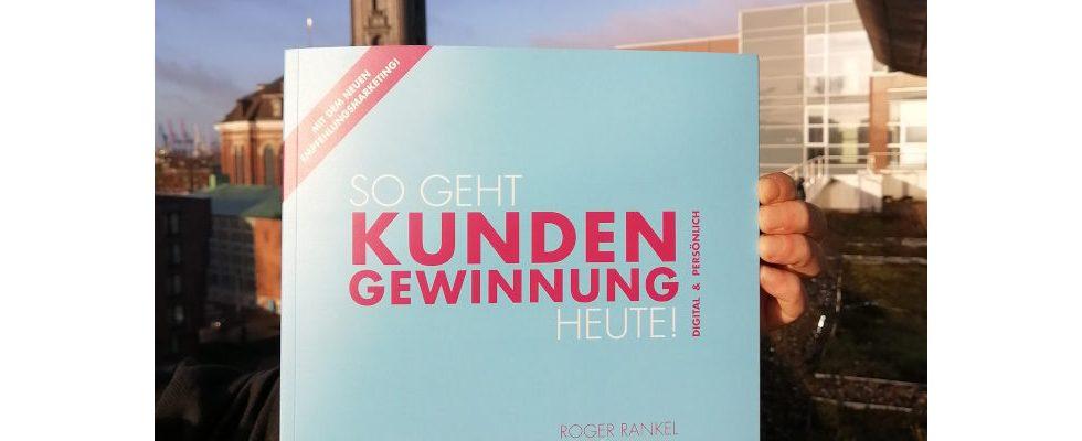 """Buchempfehlung: """"So geht Kundengewinnung heute!"""" von Roger Rankel"""