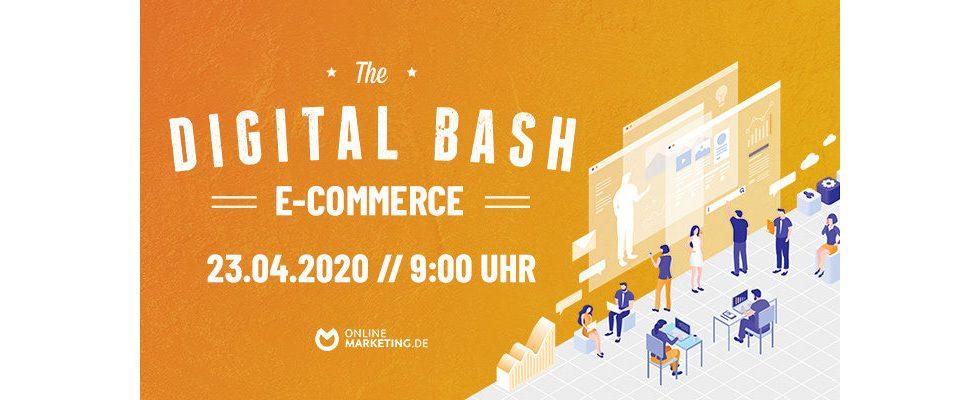 The Digital Bash – E-Commerce: Flexibel durch die Krise und langfristig erfolgreich