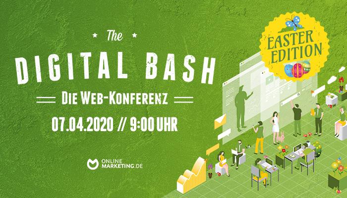 Dein Vorsprung für modernes Marketing: The Digital Bash - Easter Edition | OnlineMarketing.de