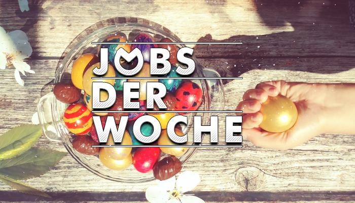 Jobs der Woche.kw 15: Ostereier auf Tisch, Hand greift danach