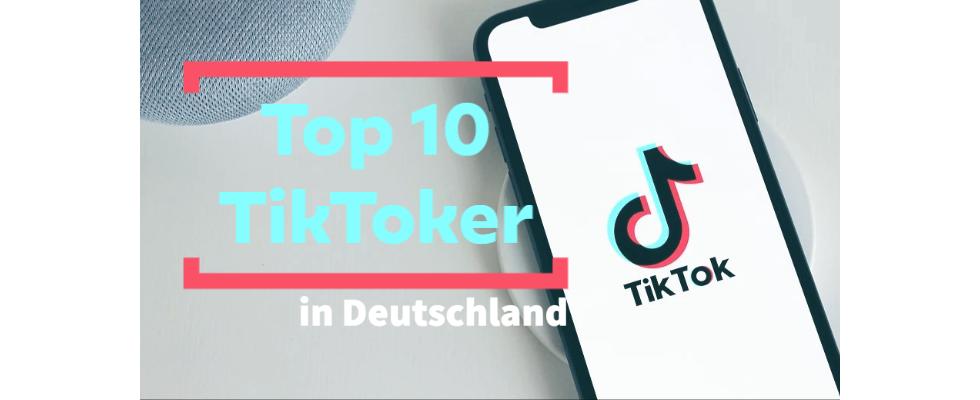 Die Top 10 der erfolgreichsten TikToker in Deutschland