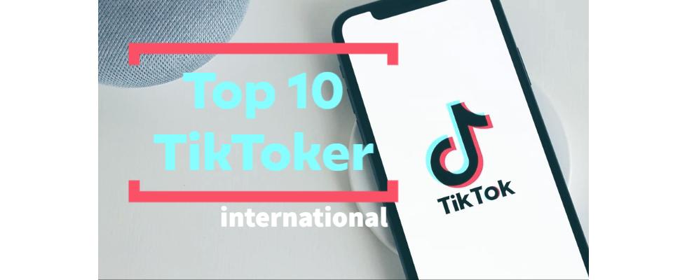 Die Top 10 der erfolgreichsten internationalen TikToker