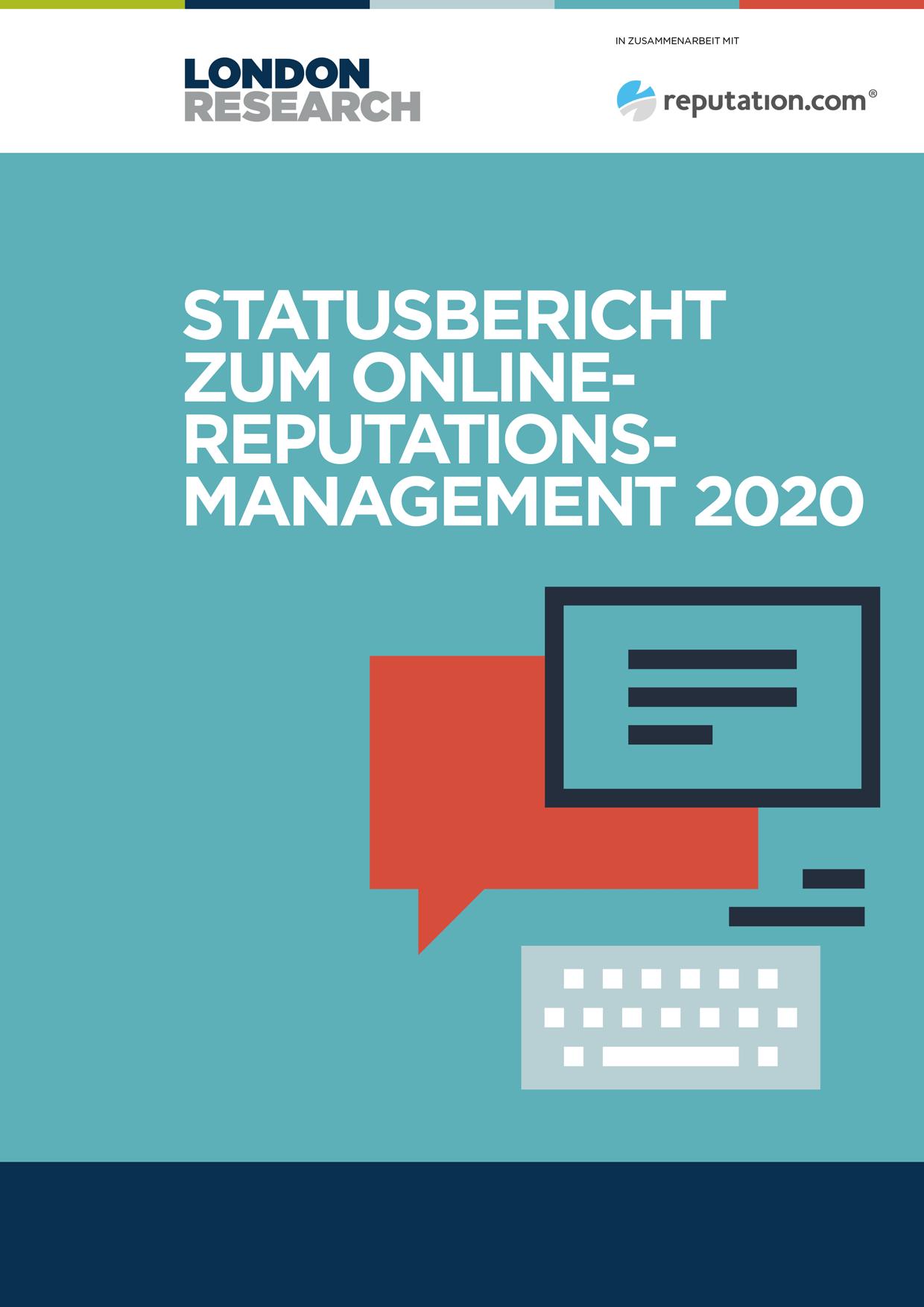 Der Status Quo des Online-Reputations-Managements 2020