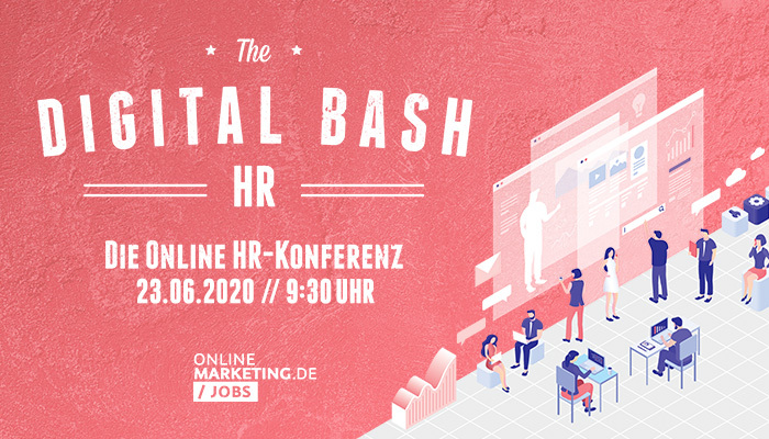 The Digital Bash HR: Dein Boost für das digitale Recruiting 2020