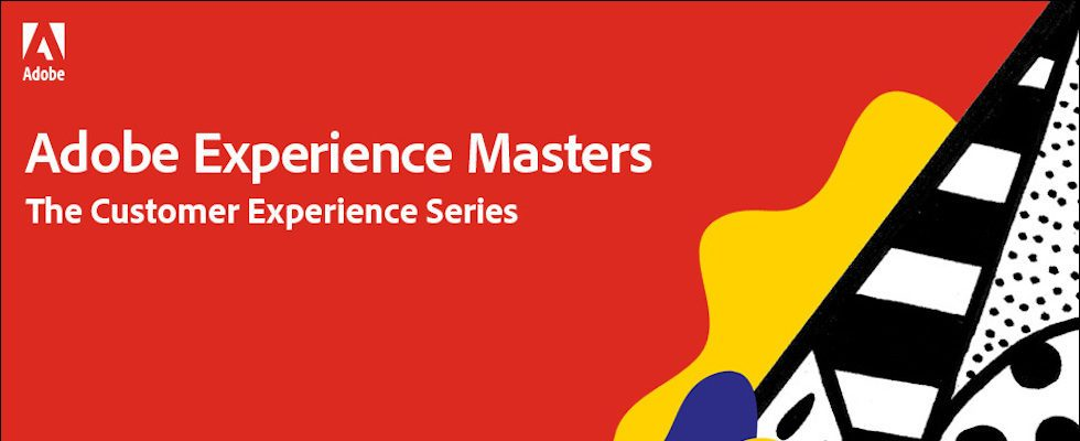 Adobe Experience Masters: The Customer Experience Series