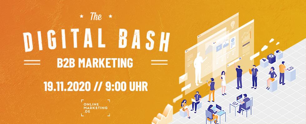 Leads, Sales, Kunden – so gewinnst du sie: The Digital Bash – B2B Marketing