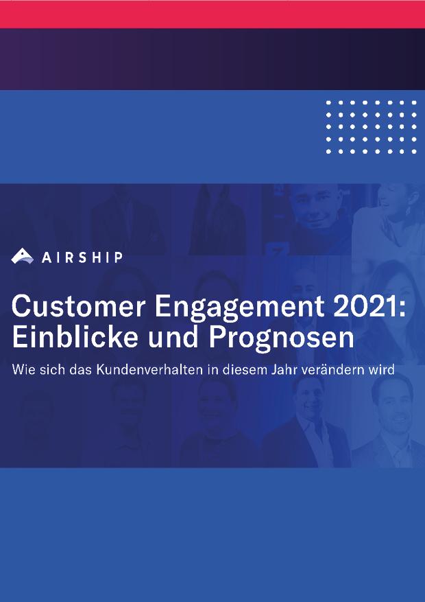 Customer Engagement 2021: Einblicke und Prognosen