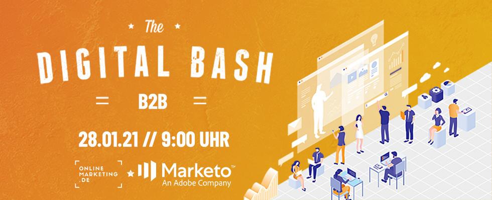The Digital Bash – B2B powered by Marketo: Optimiere deine B2B-Strategie mithilfe von echten Branchen-Insidern