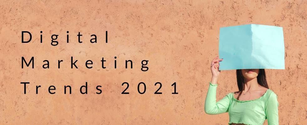 An diesen Digital Marketing Trends kommst du 2021 nicht vorbei