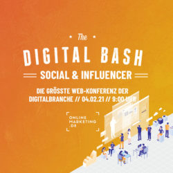 Dein Social Media Update 2021: The Digital Bash – Social & Influencer