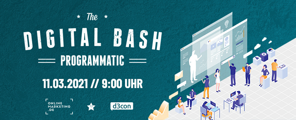 Was bewegt die Ad-Tech-Welt? The Digital Bash – Programmatic powered by d3con