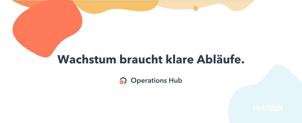 HubSpots CRM-Innovation Operations Hub: Wachstum proaktiv gestalten