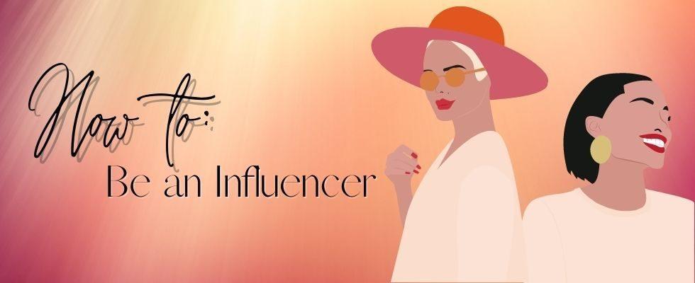 How-to: Anleitung zum Influencer-Sein