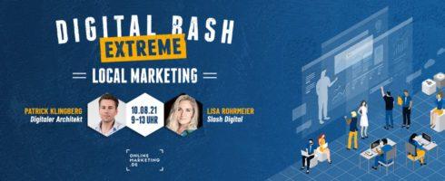 GMB, Local SEO und lokales Social Media Marketing: Hol dir deine Insights beim Digital Bash EXTREME – Local Marketing