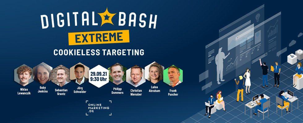 Bereite dich jetzt vor: Digital Bash EXTREME – Cookieless Targeting