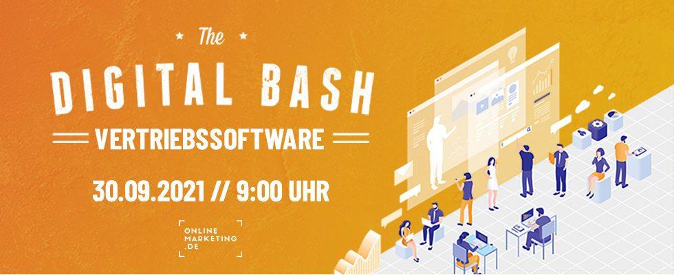 So geht Sales heute: Digital Bash – Vertriebssoftware